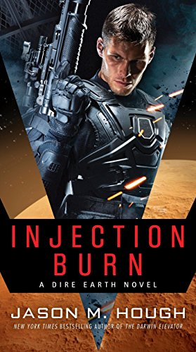 Download Injection Burn: A Dire Earth Novel (The Dire Earth Cycle) 0553391313