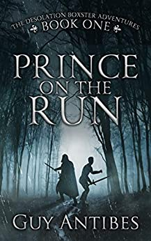 Prince on the Run (The Desolation Boxster Adventures Book 1) by [Guy Antibes]