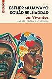 Survivantes - Rwanda, histoire d'un génocide