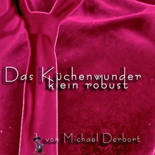 Das Küchenwunder. Klein, robust und... Titelbild