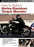 How To Build a Harley-Davidson Torque Monster (Motorbooks Workshop)