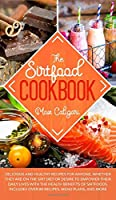 The Sirtfood Cookbook: Delicious and healthy recipes for anyone, whether they are on the Sirt diet or desire to empower their daily lives with the health benefits of Sirtfoods. (Sirtfood Diet)