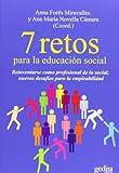 7 retos para la educación social: Reinventarse como profesional de lo social, nuevos desafíos para la empleabilidad (Psicología)