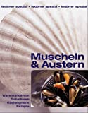 Muscheln & Austern. Warenkunde von Schaltieren. Küchenpraxis. Rezepte