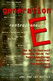 Generation E <Entrepreneur>: The Do-It-Yourself Business Guide for Twentysomethings and Other Non-Corporate Types