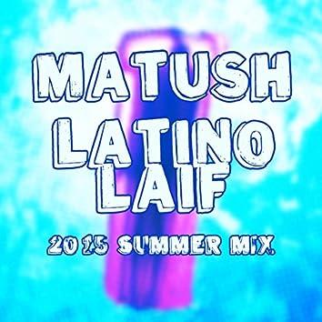 Latino Laif (2015 Summer Mix)
