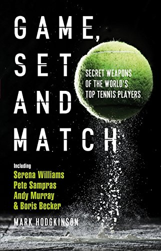 Download Game, Set And Match: Secret Weapons Of The World's Top Tennis Players 