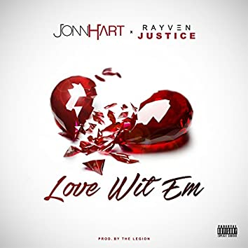 Love Wit 'Em (feat. Rayven Justice) - Single
