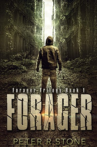 Book: Forager (Forager - A Dystopian Trilogy Book 1) by Peter R Stone