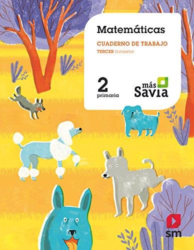 Cuaderno de matemáticas. 2 Primaria, 3 Trimestre. Más Savia