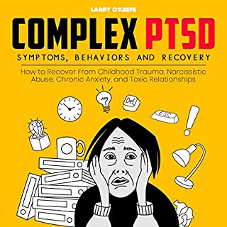 Complex PTSD: Symptoms, Behaviors, and Recovery cover art