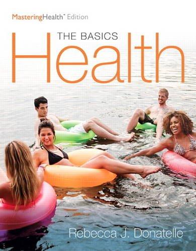 Health: The Basics, The Mastering Health Edition (12th Edition)