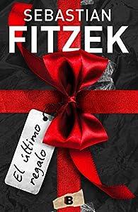 El último regalo par Sebastian Fitzek
