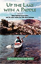 Up the Lake with a Paddle Vol. 3: Tahoe National Forest-West and the Lakes within the Yuba River Drainage