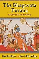 The Bhagavata Purana: Selected Readings