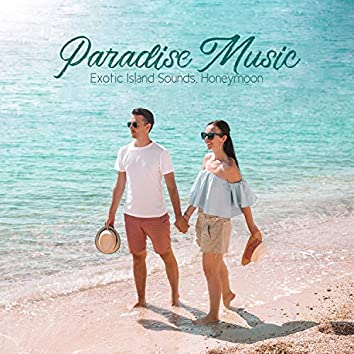 Paradise Music: Exotic Island Sounds, Honeymoon, Nature and the Elements