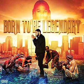 Born to Be Legendary