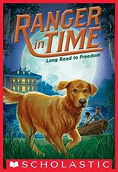 Long Road to Freedom (Ranger in Time #3) by [Kate Messner, Kelley McMorris]