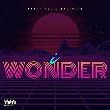 I Wonder (feat. Dreamkid)