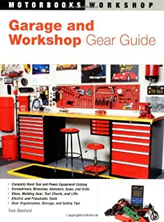 Garage and Workshop Gear Guide (Motorbooks Workshop)