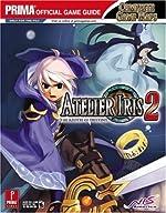 Atelier Iris 2 - The Azoth of Destiny: Prima Official Game Guide de Thomas Hindmarch