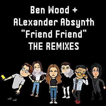 """""""Friend Friend"""" (The Remixes)"""