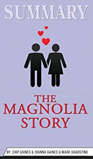 Summary of The Magnolia Story by Chip Gaines & Joanna Gaines & Mark Dagostino