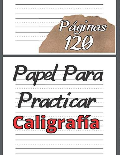 Papel Para Practicar Caligrafía: 120 Páginas Para Escribir En Blanco - Caligrafía Escolar - Para Niños - Preescritura - Educación Infantil / Primaria