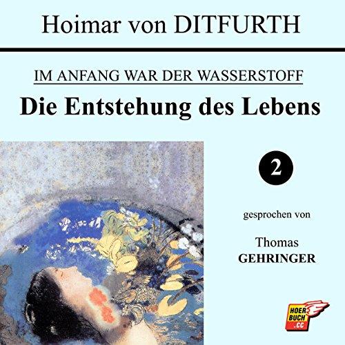 Die Entstehung des Lebens (Im Anfang war der Wasserstoff 2) audiobook cover art