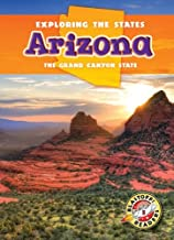 Arizona: The Grand Canyon State (Exploring the States) (Blastoff! Readers, Level 5: Exploring the States)