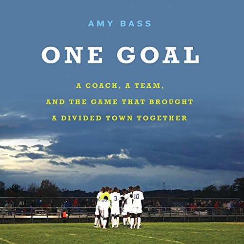 One Goal                   By:                                                                                                                                 Amy Bass                               Narrated by:                                                                                                                                 Will Collyer,                                                                                        Amy Bass                      Length: 10 hrs and 41 mins     38 ratings     Overall 4.4