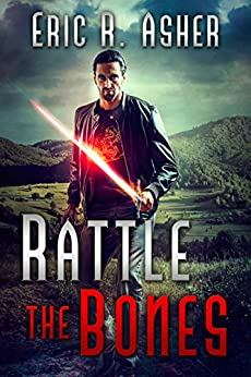Rattle the Bones (Vesik Book 6) by [Eric Asher]