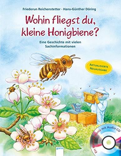 Wohin fliegst du, kleine Honigbiene?: Eine Geschichte mit vielen Sachinformationen