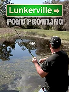 Lunkerville: Pond Prowling