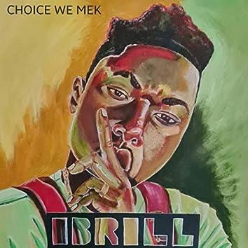 Choice We Mek