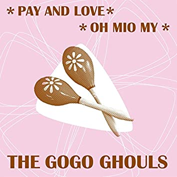 Pay and Love / Oh Mio My