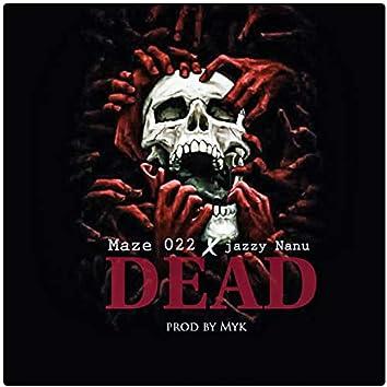 Dead (feat. Maze 022)