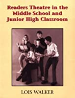 Readers Theatre Strategies in the Middle and Junior High Classroom: A Take Part Teacher's Guide : Springboards to Language Development Through Readers Theatre, Storytelling, Writing, and Dramatizing