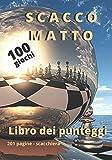 Libro Dei Punteggi : SCACCO MATTO: Appassionati di scacchi / Fogli di punteggio da compilare su 80 mosse con scacchiera / 100 giochi / Formato di viaggio 17,78X25,4cm