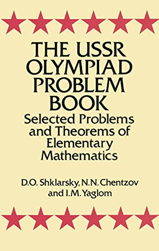 The USSR Olympiad Problem Book: Selected Problems and Theorems of Elementary Mathematics (Dover Books on Mathematics) (English Edition)