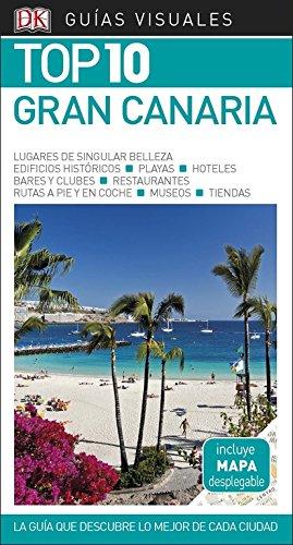 Guía Visual Top 10 Gran Canaria: La guía que descubre lo mejor de cada ciudad (GUIAS TOP10)