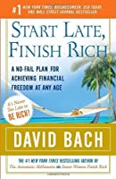 Start Late, Finish Rich: A No-Fail Plan for Achieving Financial Freedom at Any Age by David Bach(2006-01-02)