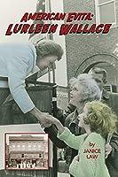 American Evita: Lurleen Wallace: Lurleen Wallace