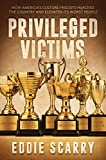 Privileged Victims: How America'...