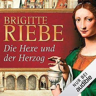 Die Hexe und der Herzog                   Autor:                                                                                                                                 Brigitte Riebe                               Sprecher:                                                                                                                                 Cathlen Gawlich                      Spieldauer: 14 Std. und 28 Min.     174 Bewertungen     Gesamt 4,1