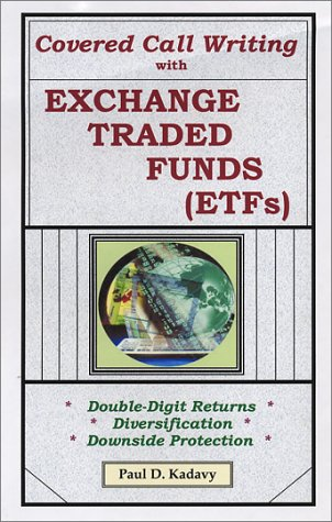 Covered Call Writing With Exchange Traded Funds (ETFs): Double-Digit Returns, Diversification, Downside Protection
