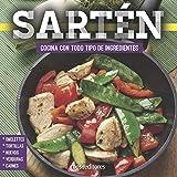 SARTÉN: cocina con todo tipo de ingredientes: 1 (APRENDIENDO A COCINAR - LA MAS COMPLETA COLECCION CON RECETAS SENCILLAS Y PRACTICAS PARA TODOS LOS GUSTOS)