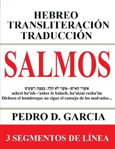 Salmos: Hebreo Transliteración Traducción: 3 Segmentos de Línea (Libros de la Biblia: Hebreo Transliteración Español)