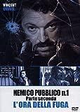 Nemico pubblico n. 1-Parte seconda-L'ora Della fuga [Import]