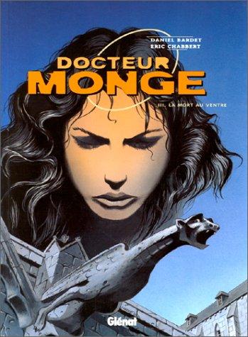 Docteur Monge - Tome 3: La Mort au ventre
